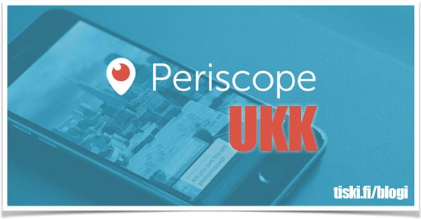Periscope UKK