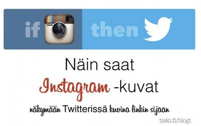 näin jaat Instagram-kuvat Twitteriin kuvana linkin sijaan