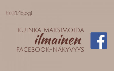 5 asiaa jotka parantavat näkyvyyttäsi Facebookissa ilman mainosrahaa