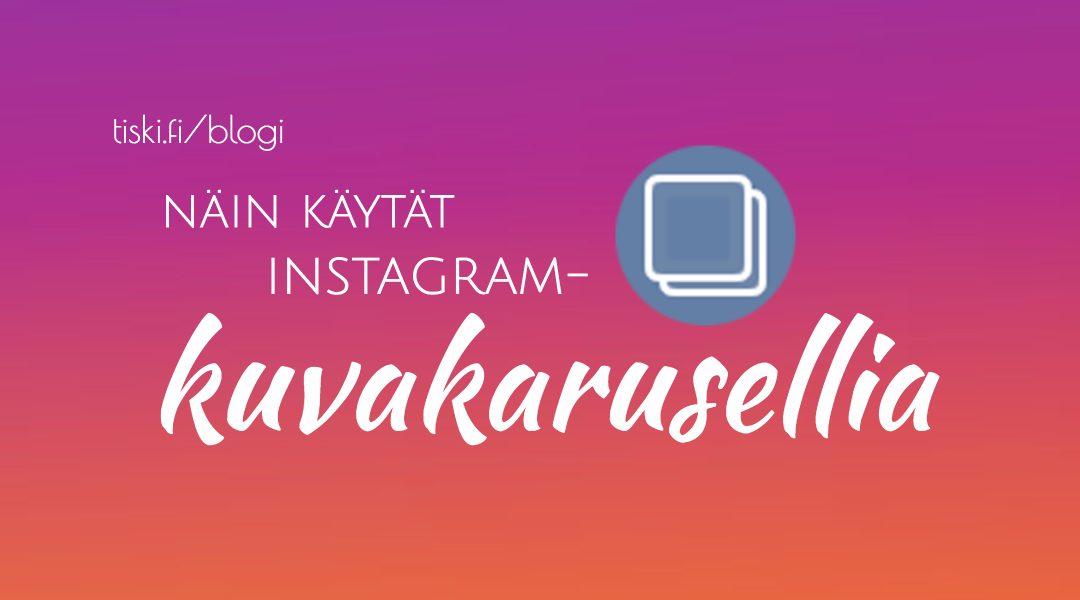 Ota käyttöön Instagram-kuvakaruselli – ja yleisösi kiittää!